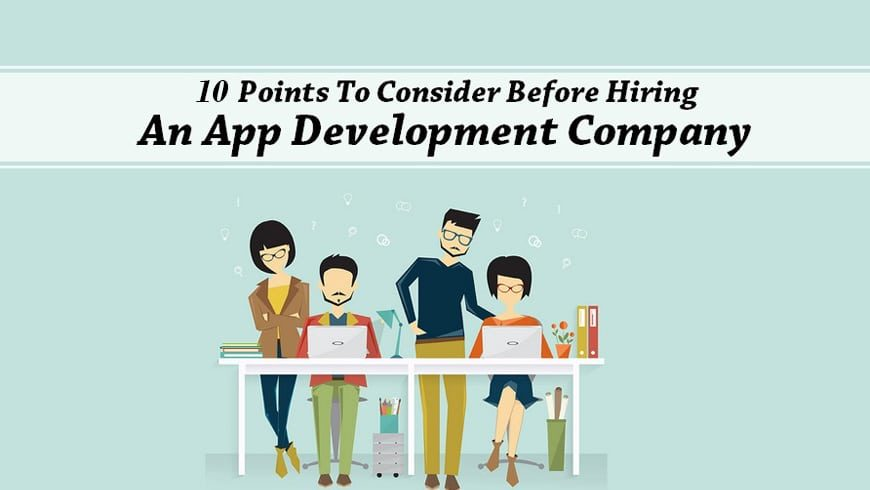 10 Of The Important Things to Check Before You Hire Mobile App Development Company