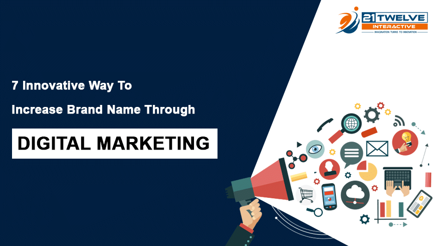 7 Innovative Way To Increase Brand Name Through Digital Marketing