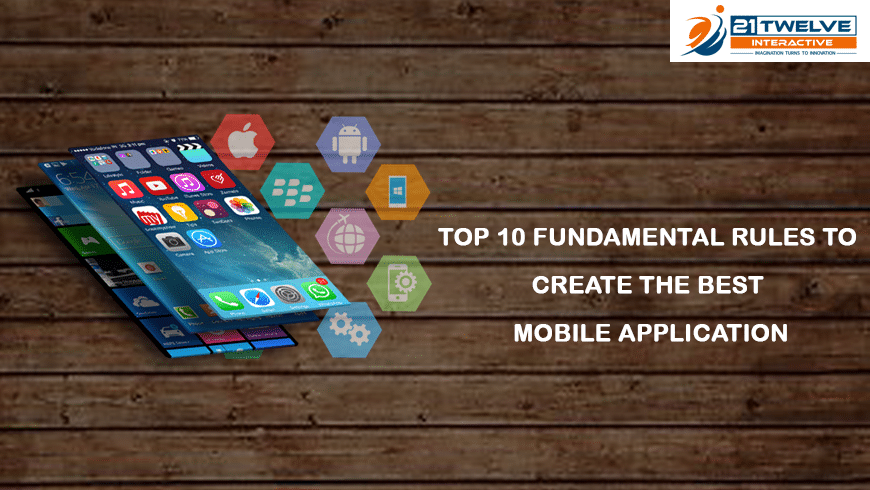 Top 10 Fundamental Rules to Create the Best Mobile Application