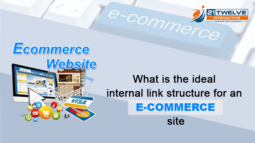 What is the ideal internal link structure for an e-commerce site