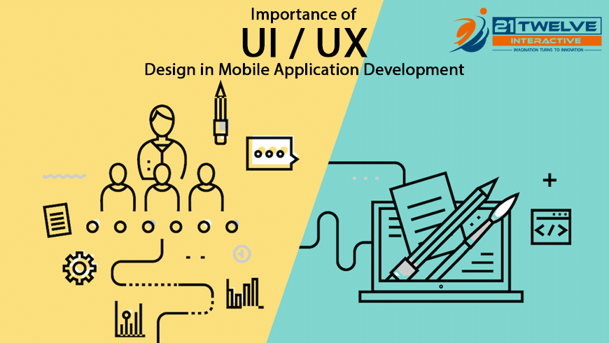 Importance of UX and UI Design in Mobile Application Development