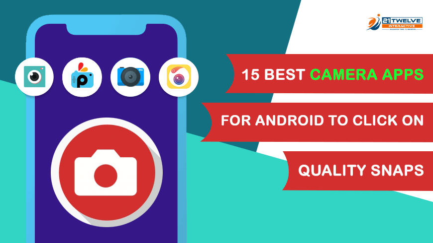 15 Best camera apps for Android to click on quality Snaps