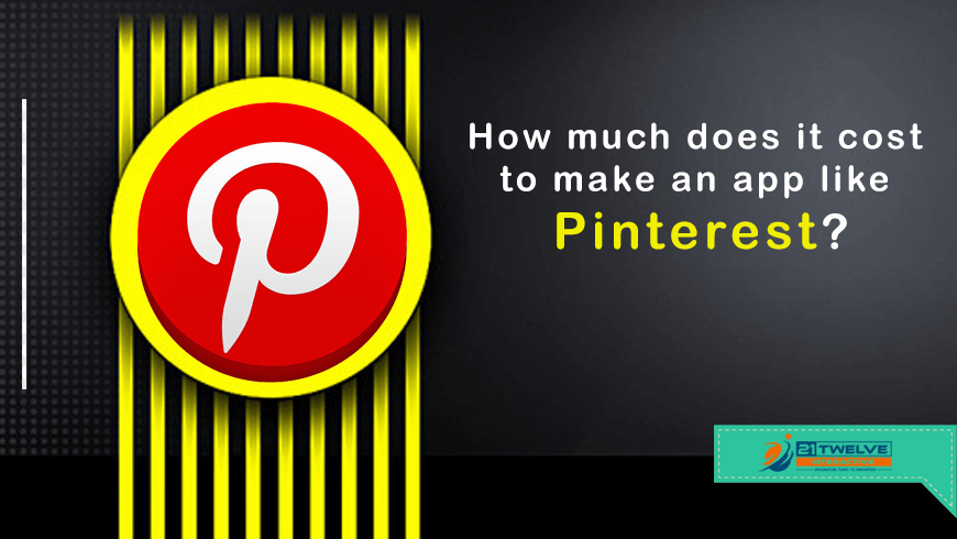 How much does it cost to make an app like Pinterest?