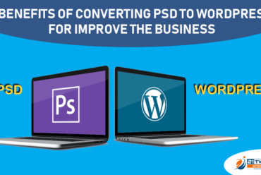 7 benefits of converting PSD to WordPress to improve business