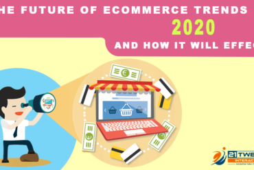 The Future of eCommerce trends in 2020 and how it will effect