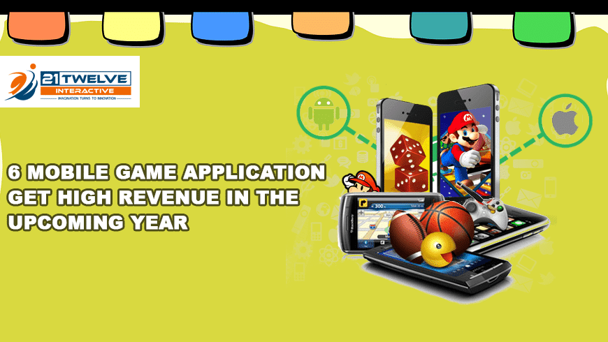 6 Mobile Game Application Get High Revenue In the Upcoming Year