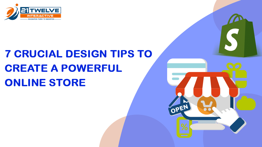7 Crucial design tips to Create a Powerful online store