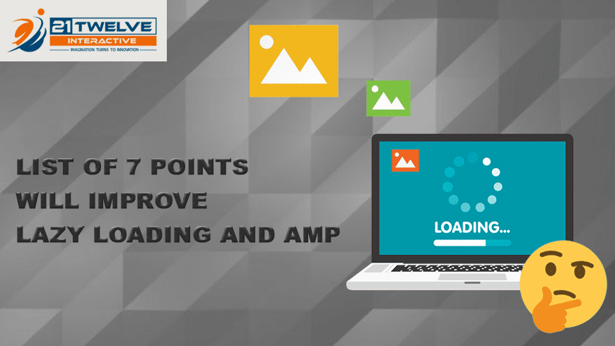 List of 7 Points Will Improve Lazy Loading And Amp