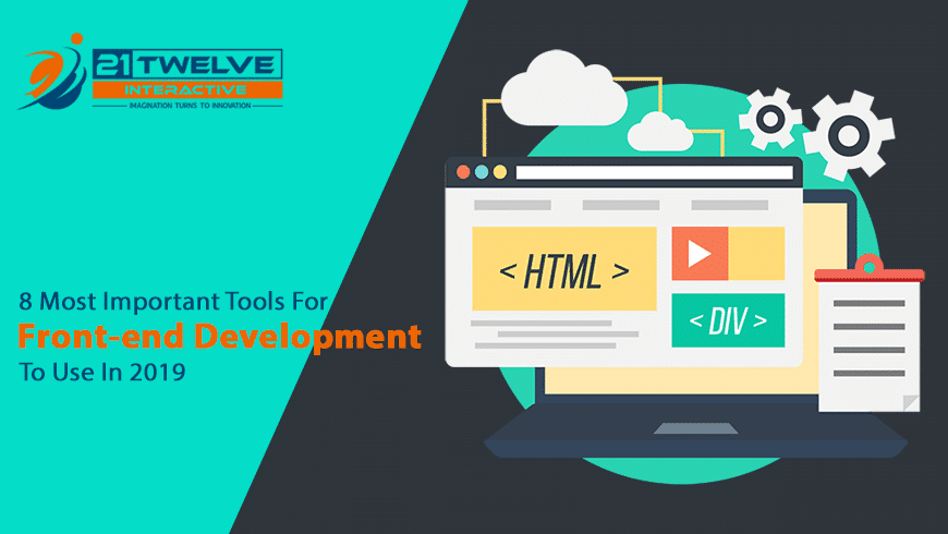 8 Most Important Tools For Front-end Development To Use In 2019
