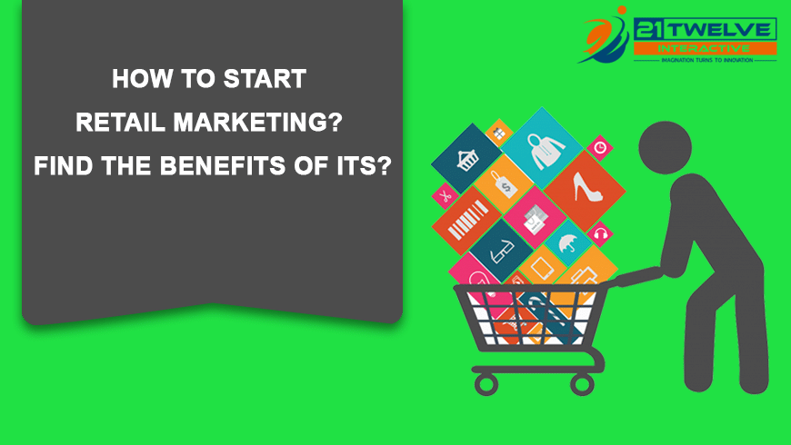 How to Start Retail marketing? Find the benefits of its?