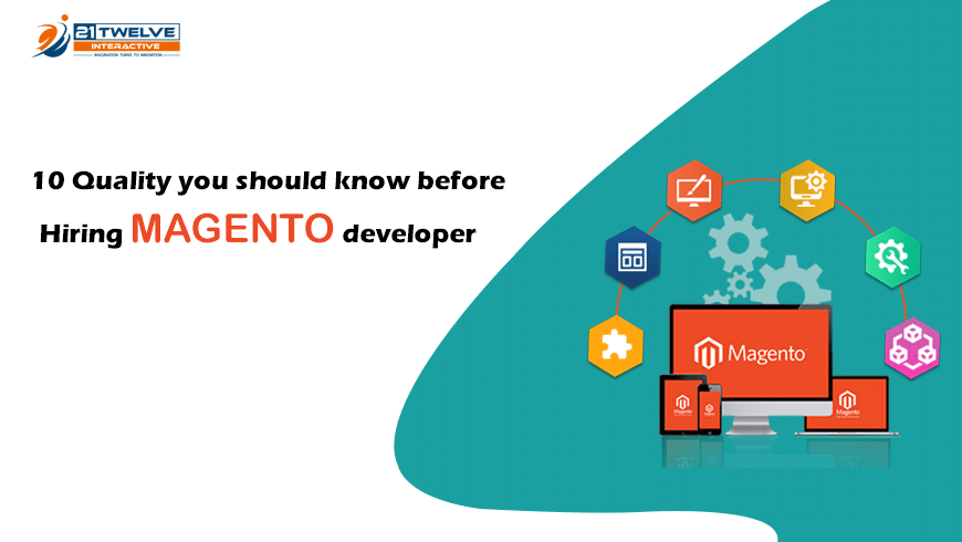 10 Quality you should know before Hiring Magento Developer