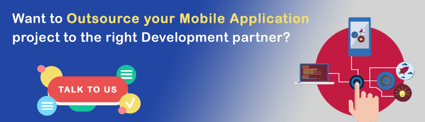 Want to outsource your Mobile Application project?