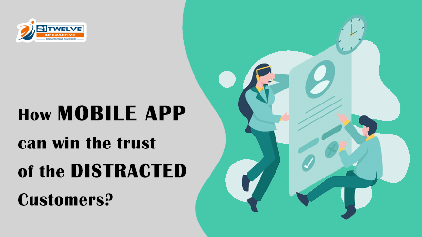 How can Mobile App win the Trust of Distracted Customers?