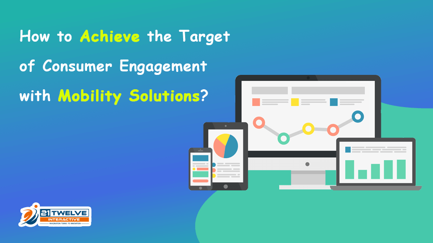 How to Achieve Target of Consumer Engagement with Mobility Solutions?