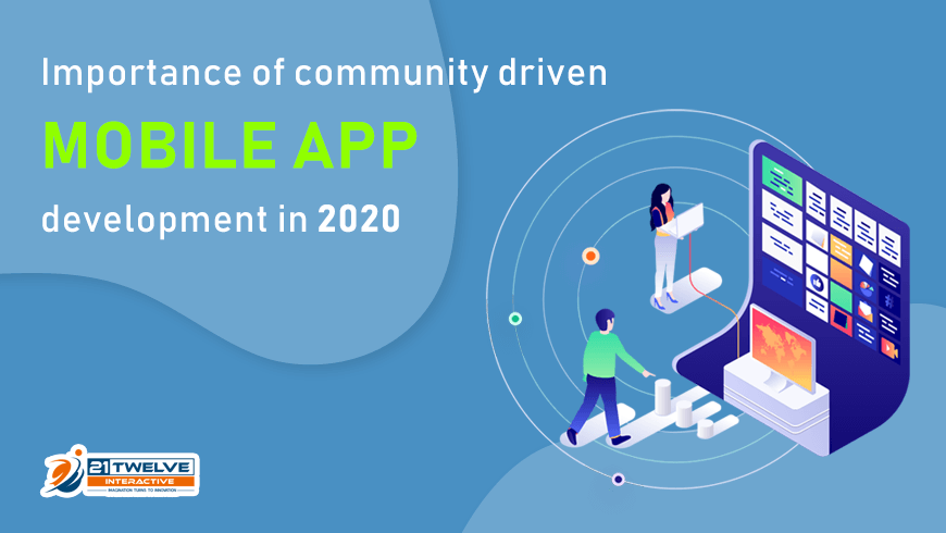 Importance of Community Driven Mobile App Development in 2020