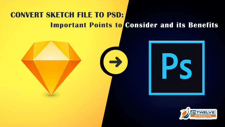 Convert Sketch File to PSD: Important Points to Consider and its Benefits