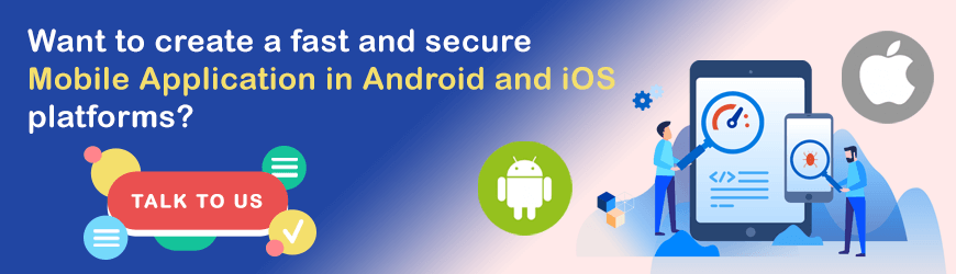 Want to create fast and secure Mobile App?