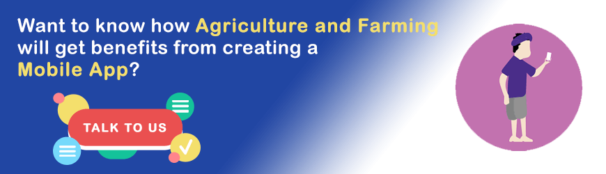 Want to create Mobile App for Agriculture?