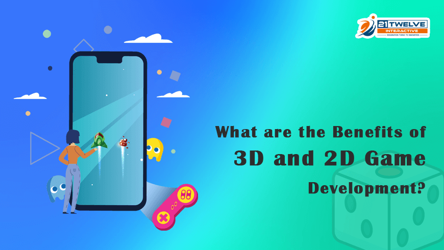 What are the Benefits of 3D and 2D Game Development?