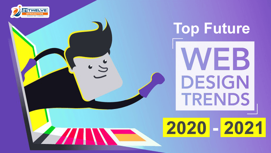 Top Future Web Design Trends 2020-2021: Check Out New Design Trends