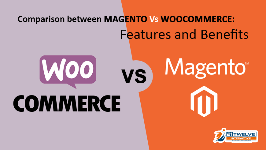 Comparison between Magento Vs WooCommerce: Features and Benefits