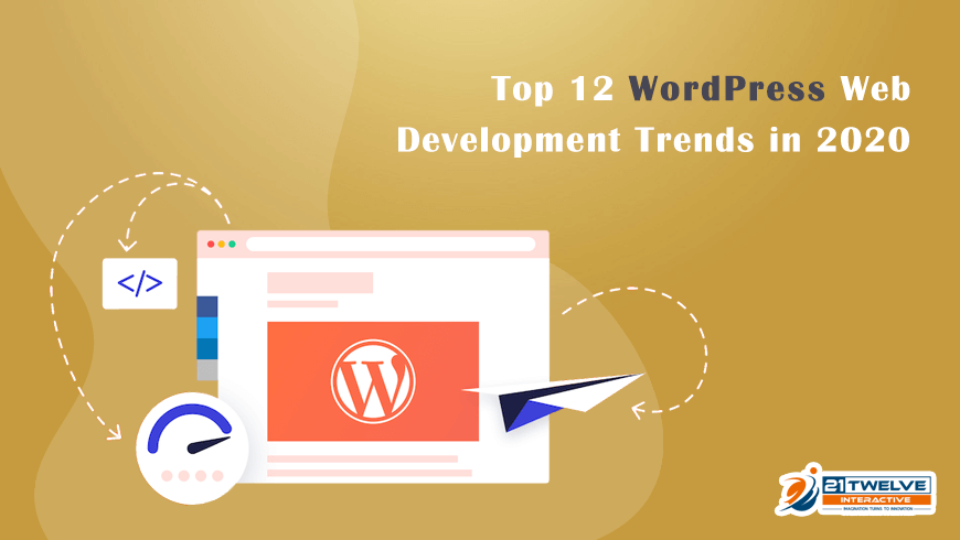 Best Web Design 2020.Top 12 Wordpress Web Development Trends In 2020 21twelve