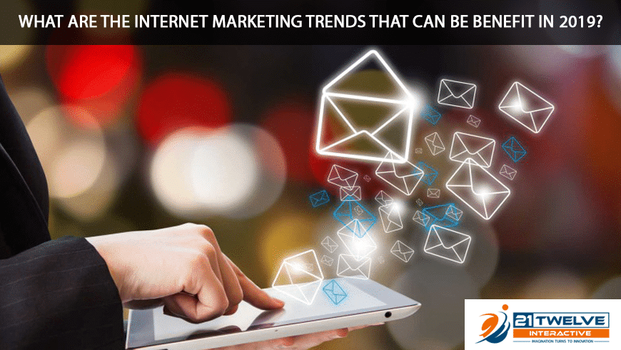 What are the Internet marketing trends that can be benefit in 2019?