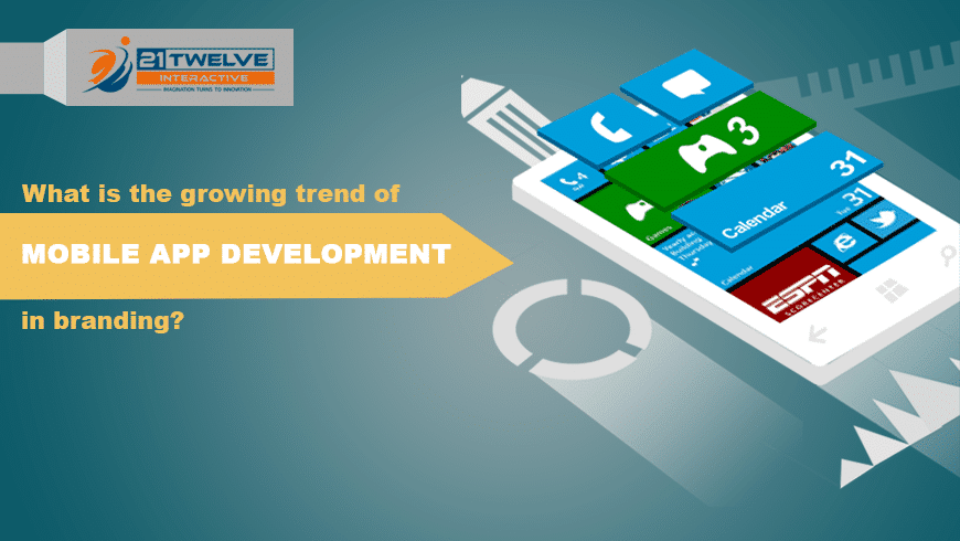 What is the growing trend of mobile app development in branding?