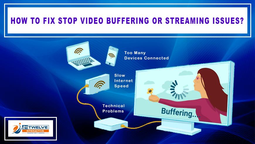 How to Fix Stop Video Buffering or Streaming Issues?