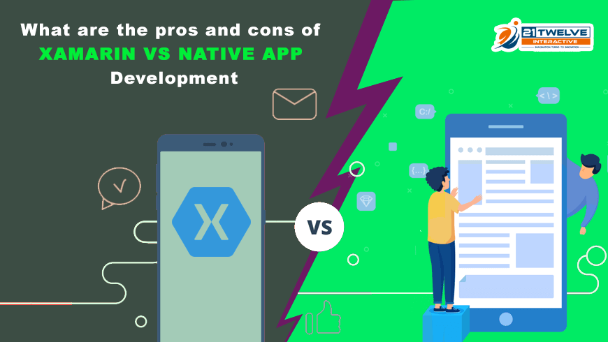 What are the pros and cons of Xamarin Vs Native App Development?
