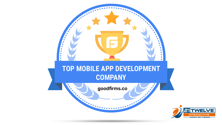 21twelve Interactive Recognized by GoodFirms as a Leading Mobile App Service Provider at International Level