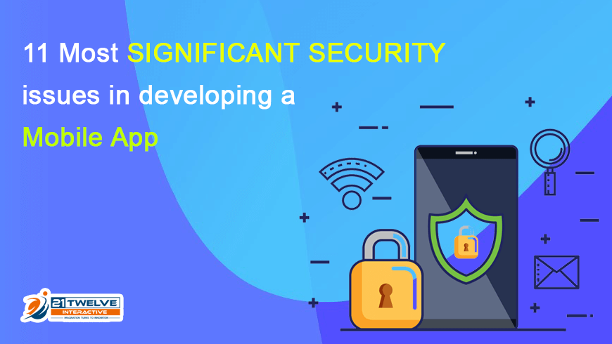11 Most Significant Security issues in Developing a Mobile App