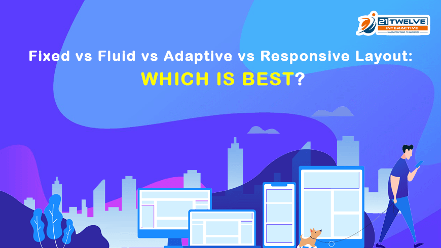 Fixed vs Fluid vs Adaptive vs Responsive Layout: Which is Best?