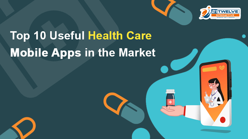 Top 10 Useful Healthcare Mobile Apps in the Market