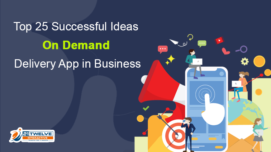 Top 25 Successful Ideas On Demand Delivery App in Business