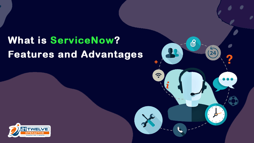What is ServiceNow? Features and Advantages.