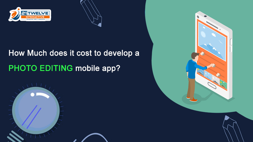 How Much does it cost to develop a Photo editing mobile app?