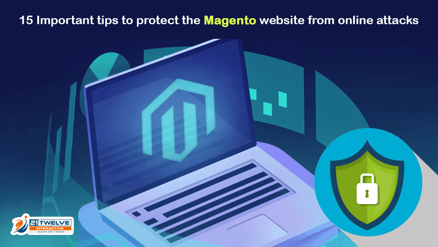 15 Powerful Tips to Protect the Magento Website from Online Attacks
