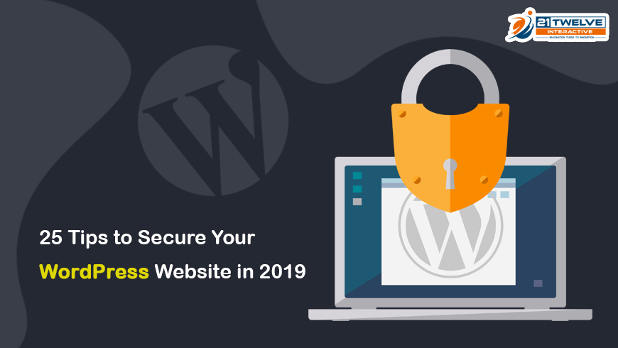25 Tips to Secure Your WordPress Website in 2019