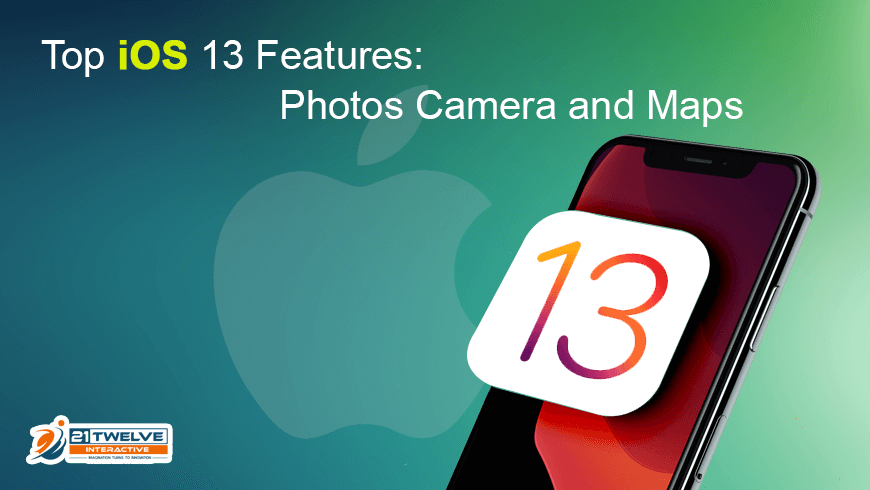 Top iOS 13 Features: Photos, Camera, and Maps