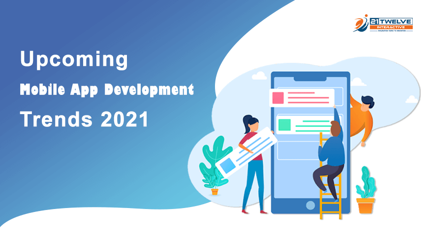 Upcoming Mobile App Development Trends in 2021