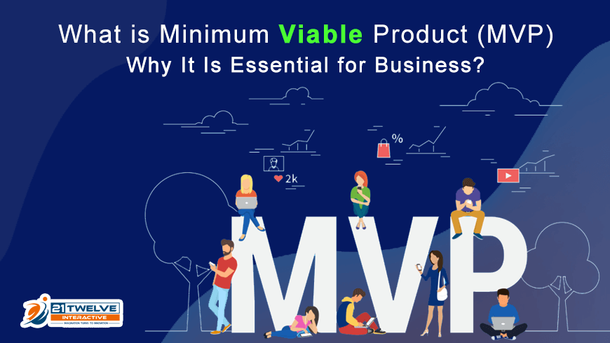 What is Minimum Viable Product (MVP) and Why It Is Essential for Business?