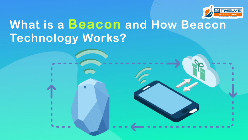 What are Beacon and How Beacon Technology Works?