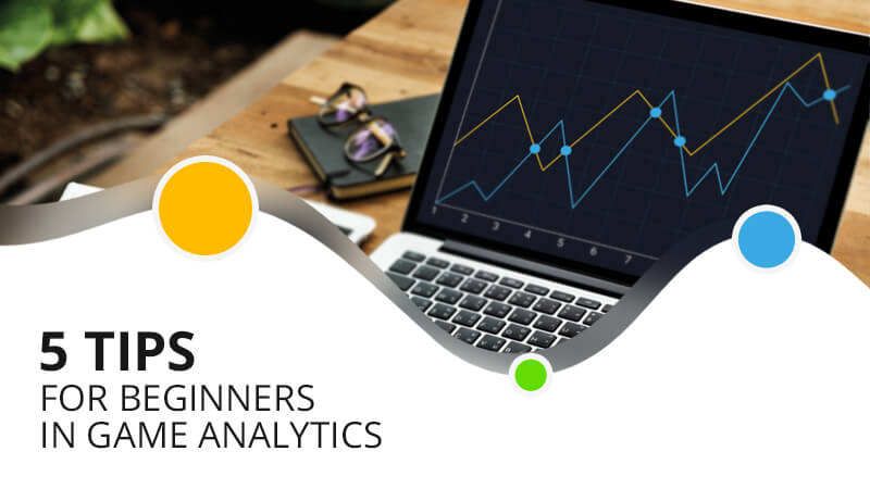 5 Tips for Beginners in Game Analytics