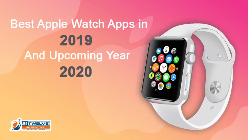 Best Apple Watch Apps in 2019 And Upcoming Year 2020