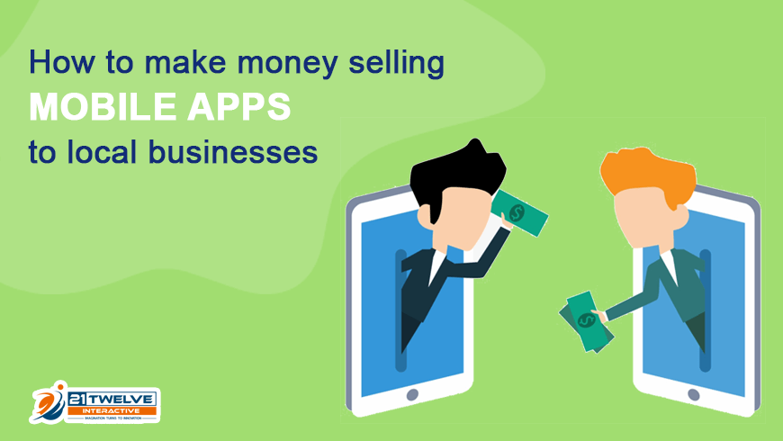 How to make money selling mobile apps to local businesses?