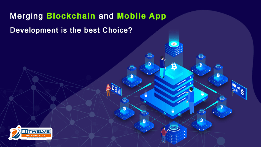 Merging Blockchain and Mobile App Development is the best Choice?