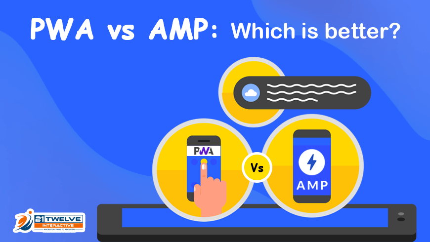 PWA Vs. AMP: Which is better?