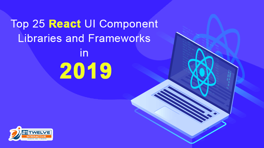 Top 25 React UI Component Libraries and Frameworks in 2019