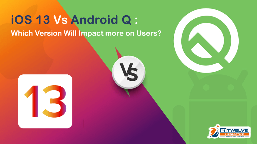 iOS 13 Vs Android Q: Which Version will Impact more on Users?
